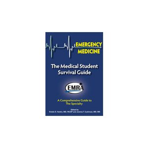 EMRA Emergency Medicine: The Medical Student Survival Guide, 2nd Ed.