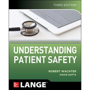 Understanding Patient Safety, Third Edition (AMAZON)