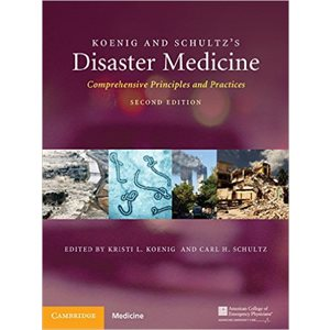 Koenig and Schultz's Disaster Medicine Comprehensive Principles and Practice 2nd Edition (AMAZON)